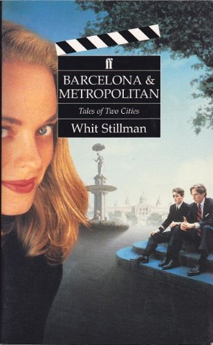 Barcelona and Metropolitan: A Tales of Two Cities (2 Screenplays)