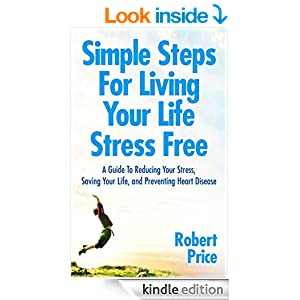Simple steps for living your life stress free a guide to for Simple guide to a minimalist life