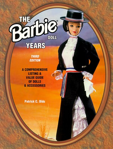 The Barbie Doll Years: A Comprehensive Listing & Value Guide of Dolls & Accessories (Barbie Doll Years, 3rd ed)