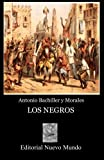 img - for Los Negros (Spanish Edition) book / textbook / text book