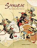 Samurai: The World of the Warrior