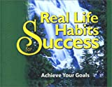 img - for Real Life Habits for Success: Achieve Your Goals book / textbook / text book