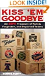 Kiss 'Em Goodbye: An ESPN Treasury of...