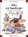 echange, troc Dominique de Saint Mars, Serge Bloch - Alex est handicapé
