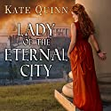 Lady of the Eternal City: Empress of Rome, Book 4 (       UNABRIDGED) by Kate Quinn Narrated by Elizabeth Wiley