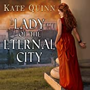 Lady of the Eternal City: Empress of Rome, Book 4 | Kate Quinn