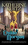 img - for Childe Morgan (A Novel of Deryni) by Kurtz, Katherine(January 29, 2008) Mass Market Paperback book / textbook / text book