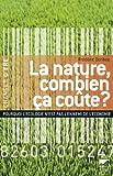 echange, troc Frédéric Denhez - La nature, combien ça coûte ? : Pourquoi l'écologie n'est pas l'ennemi de l'économie
