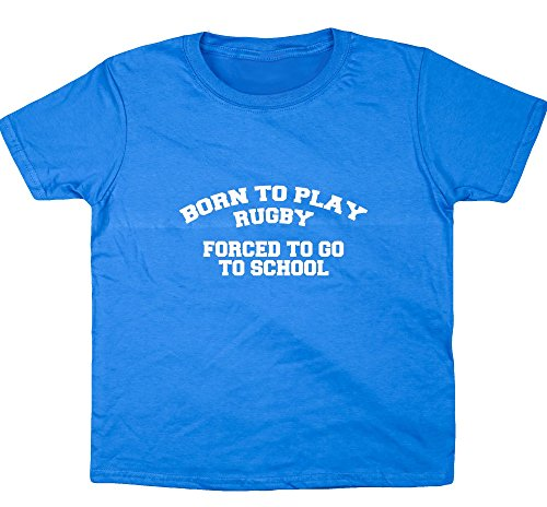 "HippoWarehouse Born to play rugby, forced to work ""go to school-Maglietta a maniche corte da bambino zaffiro blu 13 anni"