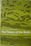 img - for The tissues of the body, book / textbook / text book