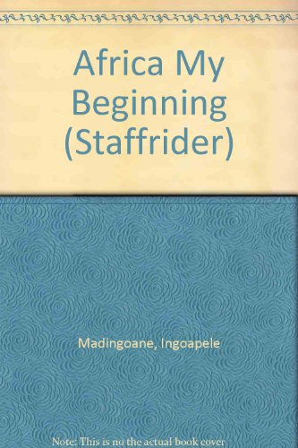 Africa My Beginning (Staffrider)