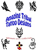 img - for Ultimate Tribal Tattoo Designs: Abstract Ideas, Dragon Girls, Art Patterns, Shop Studio, Men and Women, Pictures with Meaning (Great Visual Arts Content Book 5) book / textbook / text book