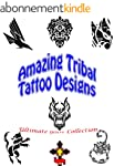 Ultimate Tribal Tattoo Designs: Abstr...