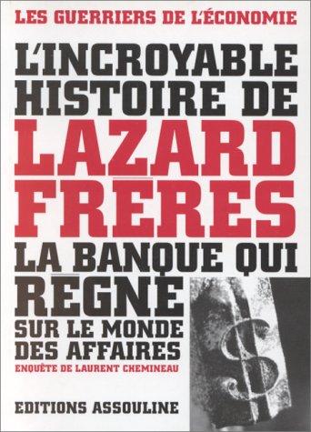 L'incroyable histoire de Lazard Frères : La banque qui règne sur le monde des affaires
