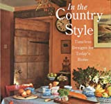 img - for In The Country Style: Timeless Designs for Today's Home book / textbook / text book