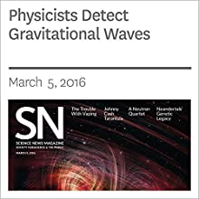Physicists Detect Gravitational Waves Other by Andrew Grant Narrated by Jamie Renell