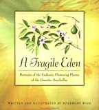 img - for A Fragile Eden: Portraits of the Endemic Flowering Plants of the Granitic Seychelles book / textbook / text book
