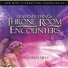 Heavenly Things: Throne Room Encounters