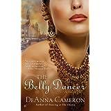 The Belly Dancer ~ DeAnna Cameron