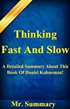 img - for Thinking, Fast And Slow: A Detailed Summary About This Book Of Daniel Kahneman! (Thinking Fast And Slow: A Detailed Summary; Thinking Fast) book / textbook / text book