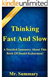 Thinking, Fast And Slow: A Detailed Summary About This Book Of Daniel Kahneman! (Thinking Fast And Slow: A Detailed Summary; Thinking Fast)