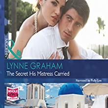 The Secret His Mistress Carried (       UNABRIDGED) by Lynne Graham Narrated by Polly Lee