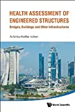 img - for Health Assessment of Engineered Structures: Bridges, Buildings and Other Infrastructures book / textbook / text book