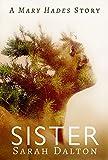 Sister: A Short Story (Mary Hades)