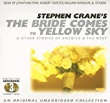 The Bride Comes to Yellow Sky: And Other Stories of America and the West