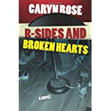 B-Sides and Broken Heartsby Caryn Rose