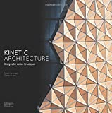 Kinetic Architecture: :Designs for Active Envelopes