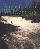 The American Wilderness: Journeys into Distant & Historic Landscapes