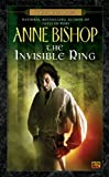 The Invisible Ring (0451458028) by Anne Bishop