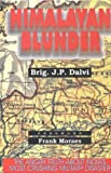img - for Himalayan Blunder: The Angry Truth About India's Most Crushing Military Disaster book / textbook / text book