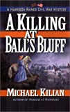 A Killing at Ball's Bluff (Harrison Raines Civil War Mysteries, Book 2)