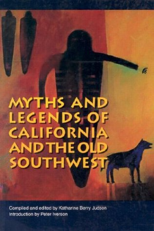 Myths and Legends of California and the Old Southwest (Bison Book)
