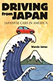 img - for Driving from Japan: Japanese Cars in America book / textbook / text book
