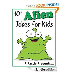 101 Alien Jokes for Kids (Joke Books for Kids vol. 18)