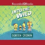 Into the Wild: Yet Another Misadventure | Doreen Cronin