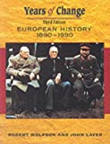 img - for Years of Change European History 1890-1990 by Wolfson Robert Laver John (2001-12-30) Paperback book / textbook / text book