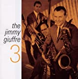 The Jimmy Giuffre 3 (with bonus album Trav'lin' Light)