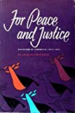 img - for For peace and justice;: Pacificism in America, 1914-1941 book / textbook / text book