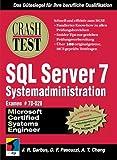 Crash Test, SQL Server 7 Systemadministration