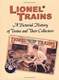 img - for Lionel Trains: A Pictorial History of Trains and Their Collectors book / textbook / text book