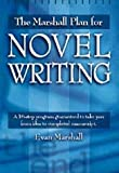 The Marshall Plan for Novel Writing (0898798485) by Evan Marshall