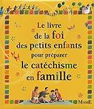 echange, troc Christine Pedotti - Le livre de la foi des petits enfants pour préparer le catéchisme en famille
