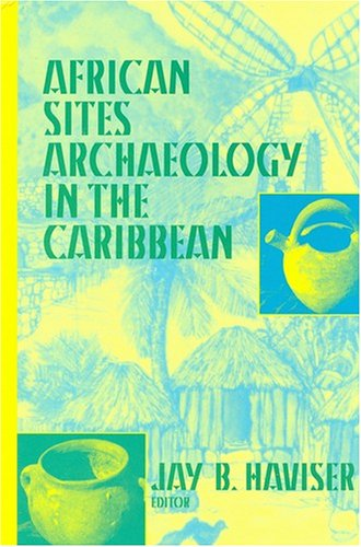 African Sites: Archaeology in the Caribbean