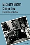 img - for Making the Modern Criminal Law: Civil Order and Criminalization book / textbook / text book