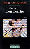 img - for Je veux mon meurtre (French Edition) book / textbook / text book