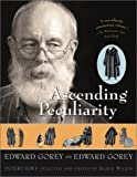 Ascending Peculiarity: Edward Gorey on Edward Gorey (015601291X) by Gorey, Edward